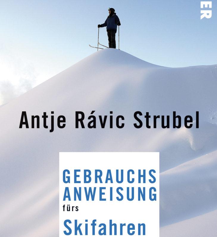 """""""Gebrauchsanweisungen fürs Skifahren"""": Humorvoller Erlebnisbericht über das Skifahren."""