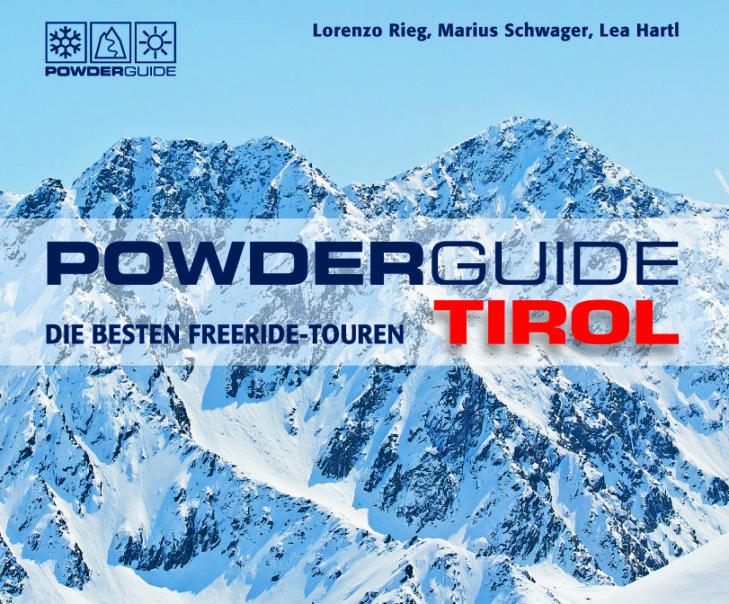 """""""PowderGuide Tirol"""": Interessanter Ratgeber für abenteuerlustige Freerider und Tourenskifahrer."""
